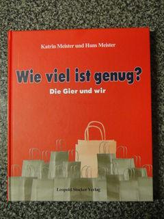 Neues brandheißes Buch: Wie viel ist genug? Die Gier und wir.