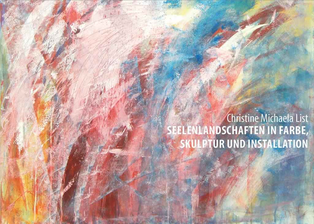 Seelenlandschaften in Farbe, Skulptur und Installation von