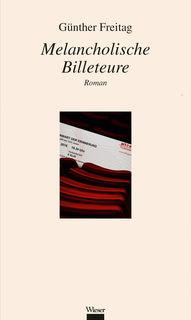 """""""Melancholische Billeteure"""", der neue Roman von Günther Freitag."""