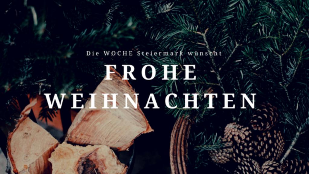 Frohe Weihnachten Besinnliche Feiertage.Die Woche Steiermark Wünscht Frohe Weihnachten Steiermark